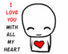 I LOVE YOU WITH ALL MY HEART !!!