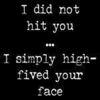 I didn't....