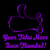 Your Tales Have Been Thumbed!